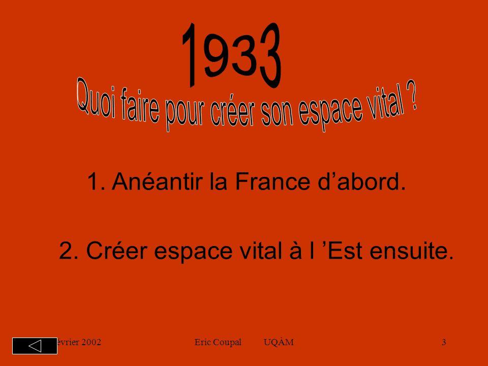 19 février 2002Eric Coupal UQÀM3 1.Anéantir la France dabord.