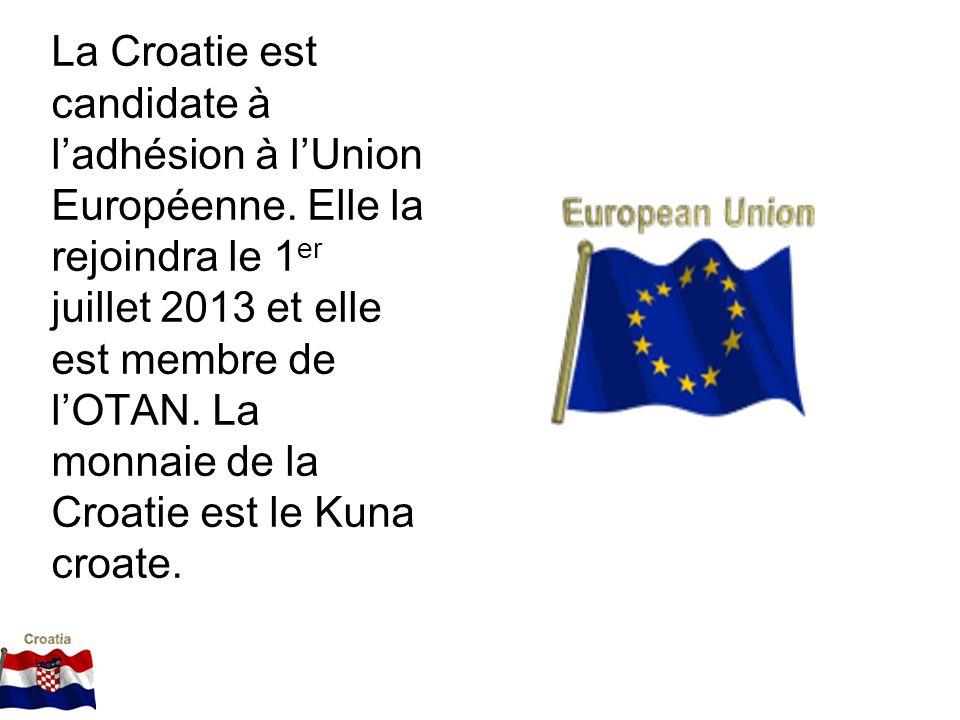 La Croatie est candidate à ladhésion à lUnion Européenne. Elle la rejoindra le 1 er juillet 2013 et elle est membre de lOTAN. La monnaie de la Croatie
