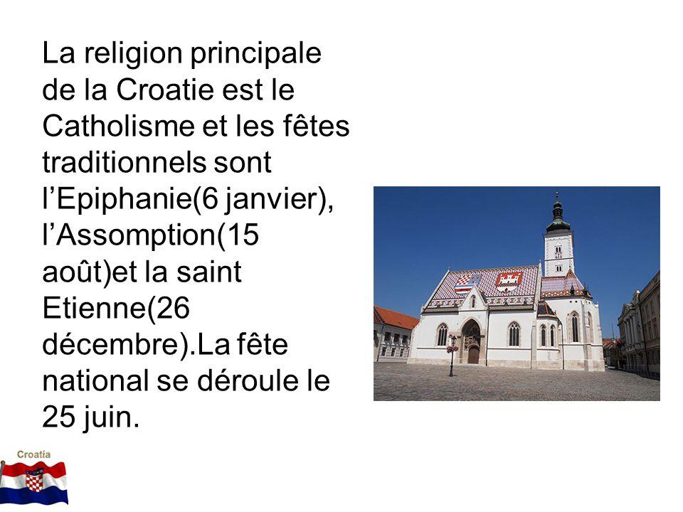 La religion principale de la Croatie est le Catholisme et les fêtes traditionnels sont lEpiphanie(6 janvier), lAssomption(15 août)et la saint Etienne(