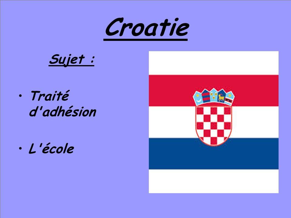 Croatie Sujet : Traité d'adhésion L'école