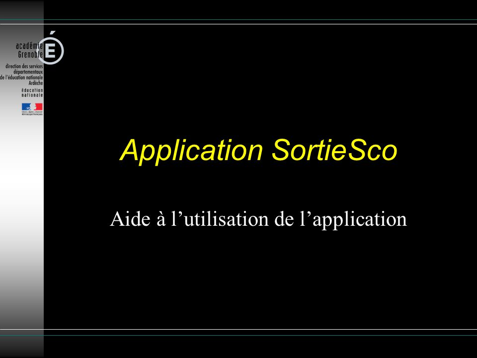 Application SortieSco Aide à lutilisation de lapplication