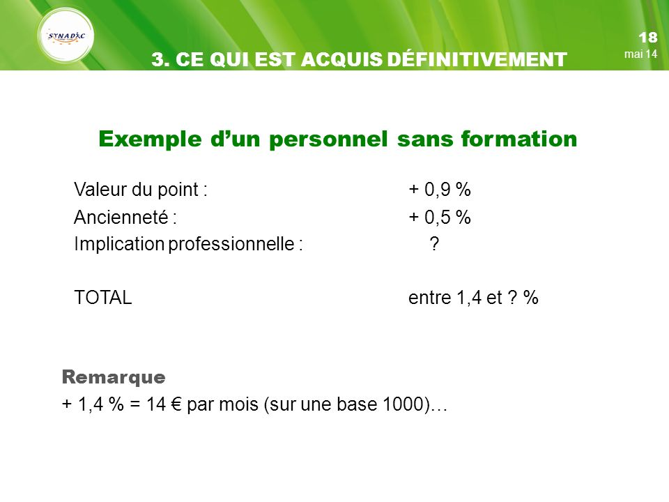 Exemple dun personnel sans formation Valeur du point : + 0,9 % Ancienneté : + 0,5 % Implication professionnelle : .