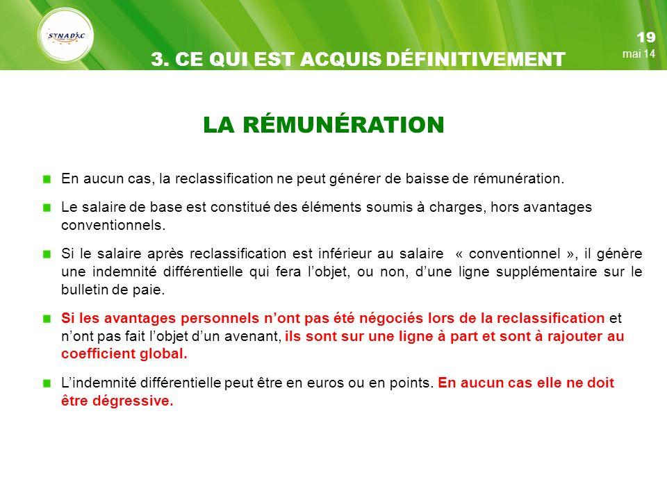 LA RÉMUNÉRATION En aucun cas, la reclassification ne peut générer de baisse de rémunération.