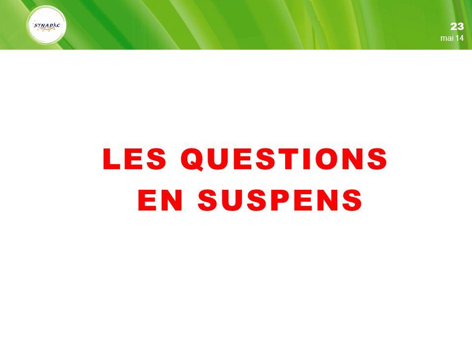 LES QUESTIONS EN SUSPENS 23 mai 14