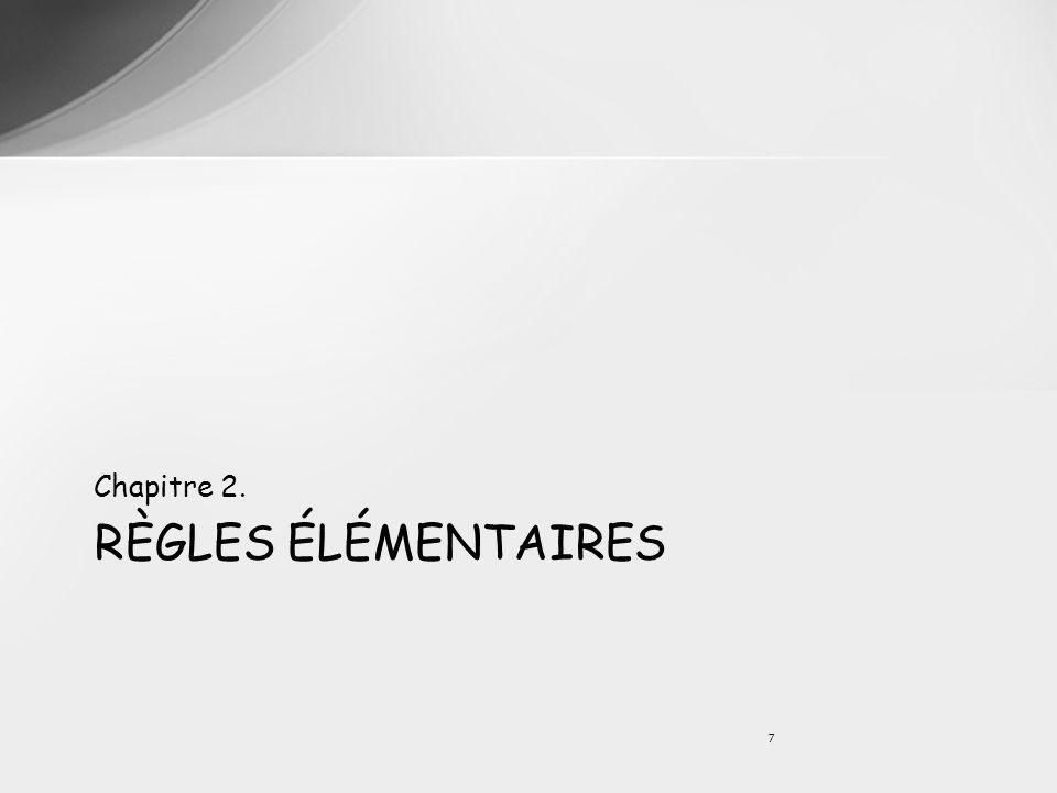 RÈGLES ÉLÉMENTAIRES Chapitre 2. 7