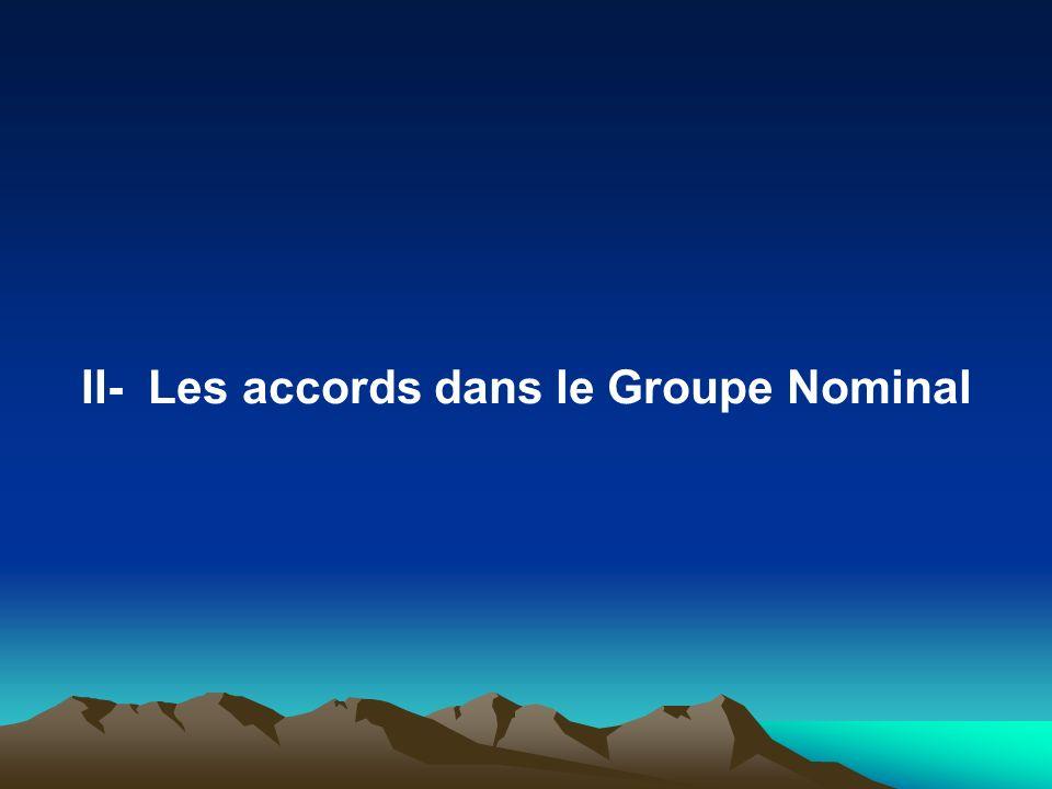 II- Les accords dans le Groupe Nominal
