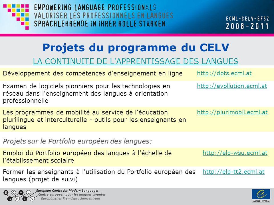 Projets du programme du CELV LA CONTINUITE DE L'APPRENTISSAGE DES LANGUES LA CONTINUITE DE L'APPRENTISSAGE DES LANGUES Développement des compétences d
