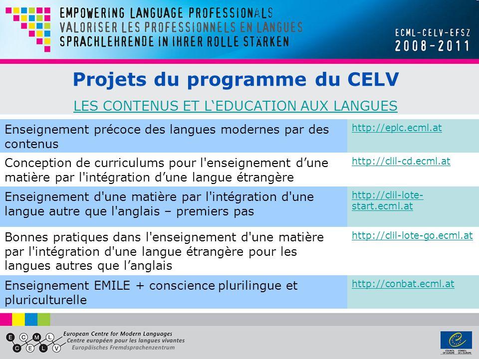 Projets du programme du CELV LES CONTENUS ET LEDUCATION AUX LANGUES LES CONTENUS ET LEDUCATION AUX LANGUES Enseignement précoce des langues modernes p