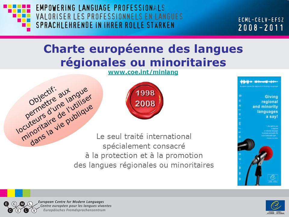 Charte européenne des langues régionales ou minoritaires www.coe.int/minlang www.coe.int/minlang Le seul traité international spécialement consacré à