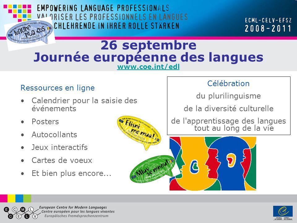 26 septembre Journée européenne des langues www.coe.int/edl www.coe.int/edl Ressources en ligne Calendrier pour la saisie des événements Posters Autoc