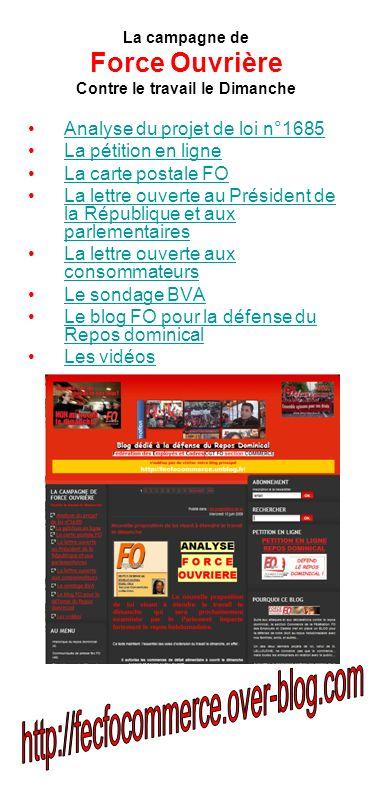 La campagne de Force Ouvrière Contre le travail le Dimanche Analyse du projet de loi n°1685 La pétition en ligne La carte postale FO La lettre ouverte