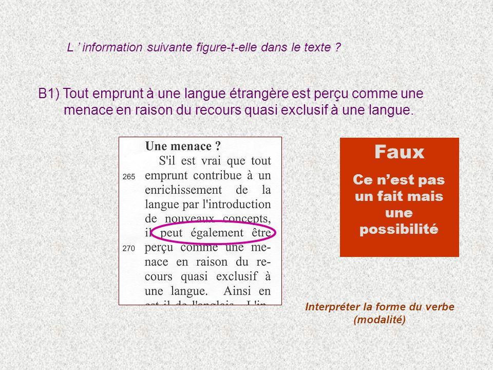 B1) Tout emprunt à une langue étrangère est perçu comme une menace en raison du recours quasi exclusif à une langue. Interpréter la forme du verbe (mo
