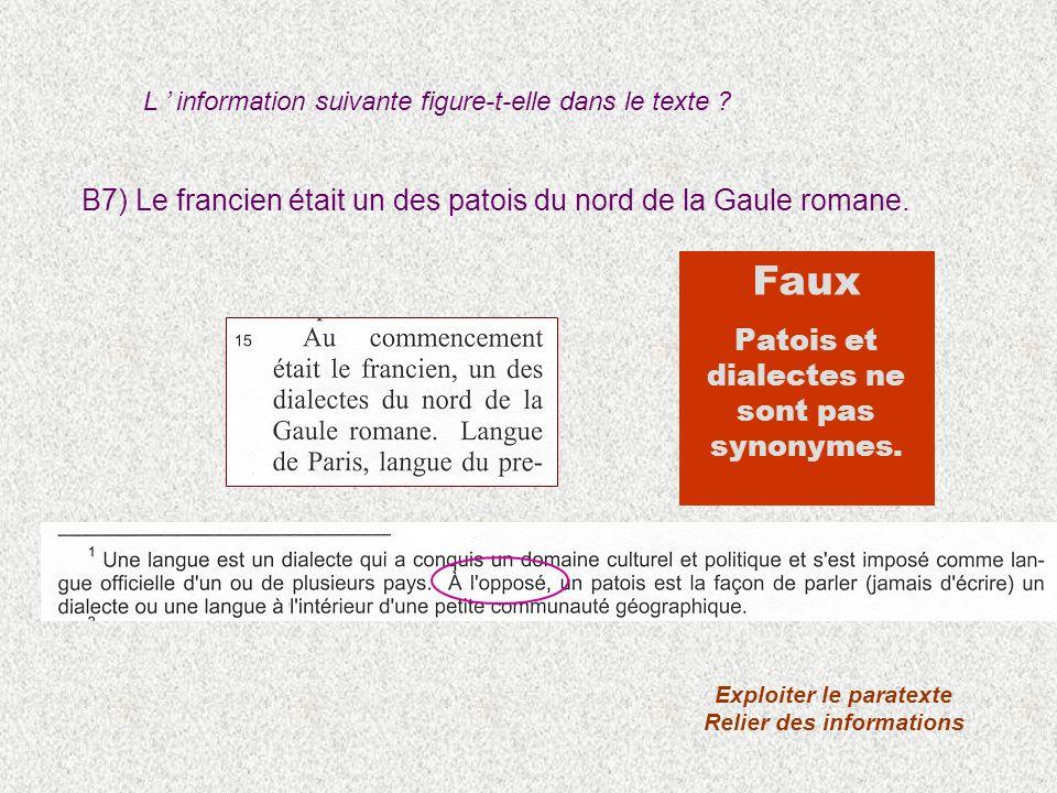 B7) Le francien était un des patois du nord de la Gaule romane. Exploiter le paratexte Relier des informations Faux Patois et dialectes ne sont pas sy