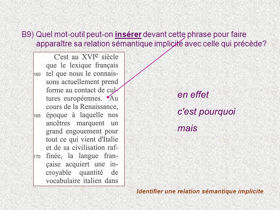 Identifier une relation sémantique implicite B9) Quel mot-outil peut-on insérer devant cette phrase pour faire apparaître sa relation sémantique implicite avec celle qui précède.