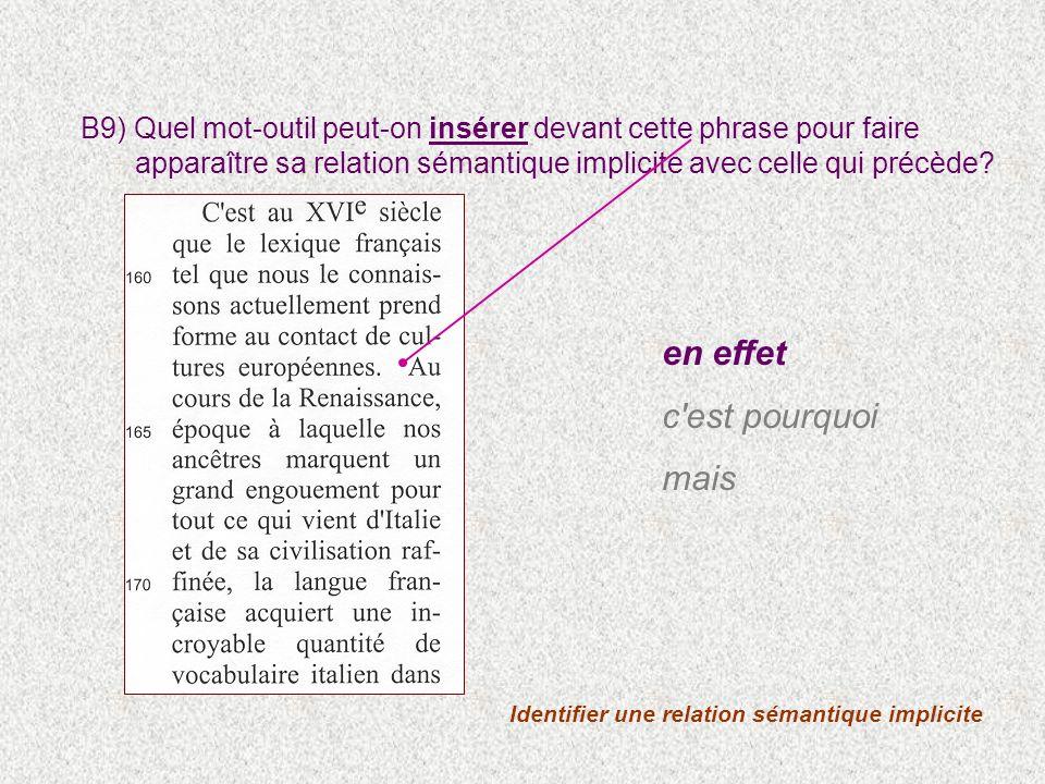 Identifier une relation sémantique implicite B9) Quel mot-outil peut-on insérer devant cette phrase pour faire apparaître sa relation sémantique impli