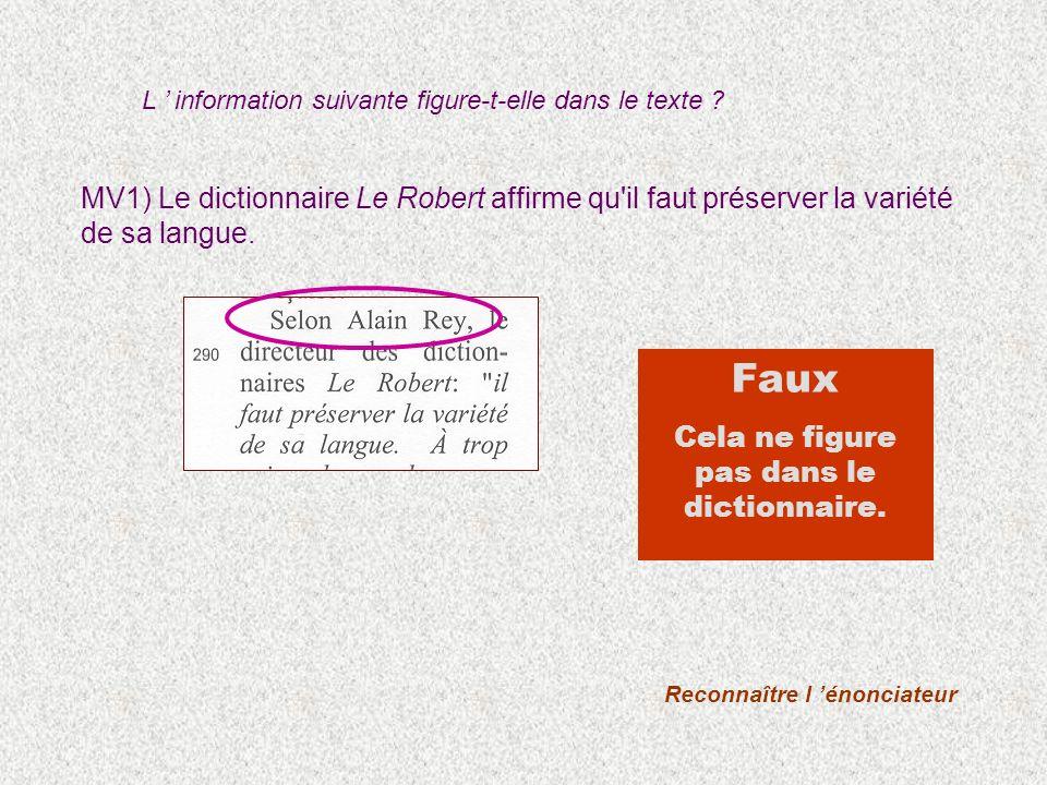 MV1) Le dictionnaire Le Robert affirme qu'il faut préserver la variété de sa langue. Reconnaître l énonciateur Faux Cela ne figure pas dans le diction
