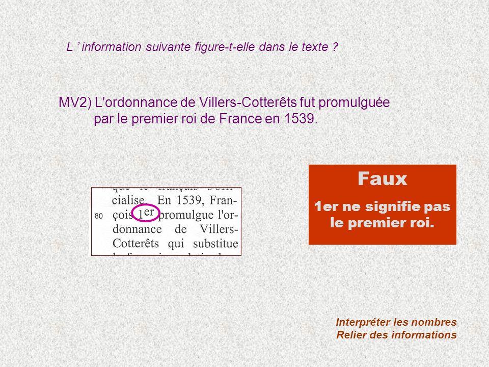 MV2) L'ordonnance de Villers-Cotterêts fut promulguée par le premier roi de France en 1539. Interpréter les nombres Relier des informations Faux 1er n
