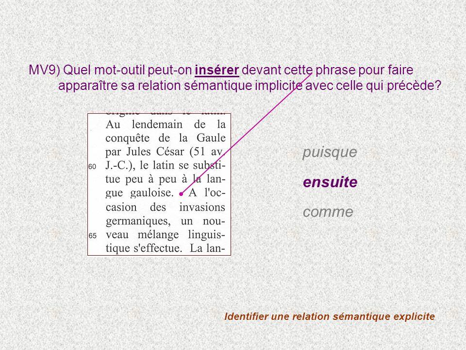 MV9) Quel mot-outil peut-on insérer devant cette phrase pour faire apparaître sa relation sémantique implicite avec celle qui précède? Identifier une
