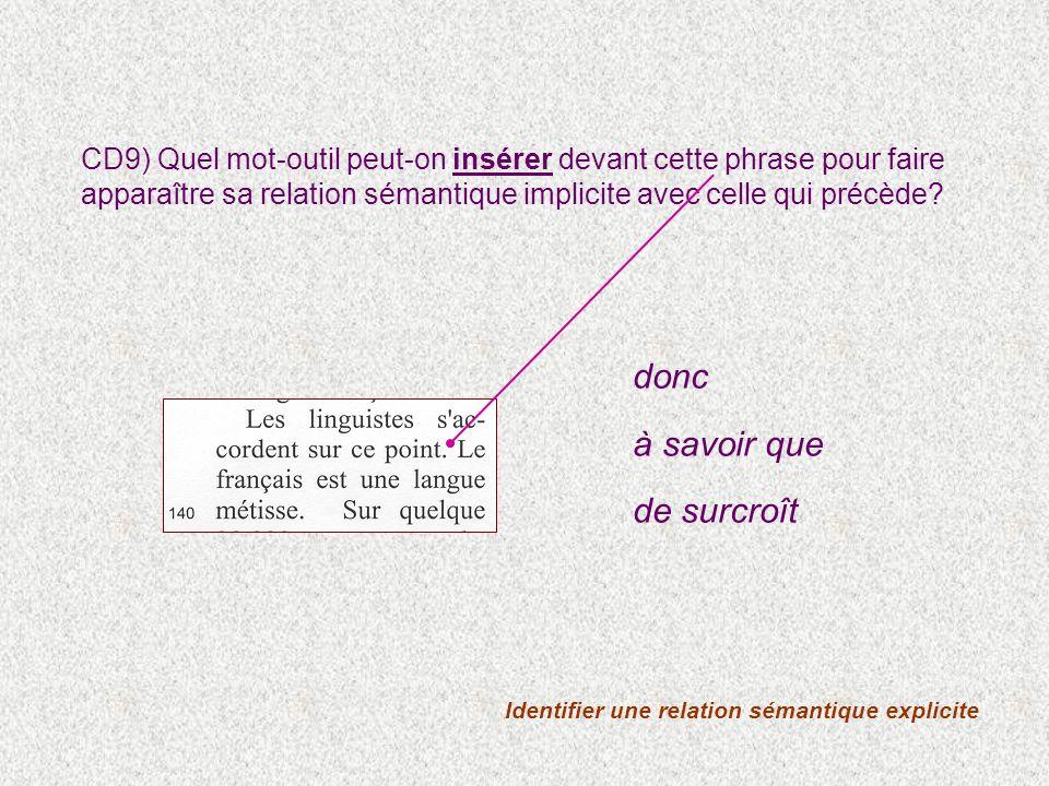 CD9) Quel mot-outil peut-on insérer devant cette phrase pour faire apparaître sa relation sémantique implicite avec celle qui précède? Identifier une