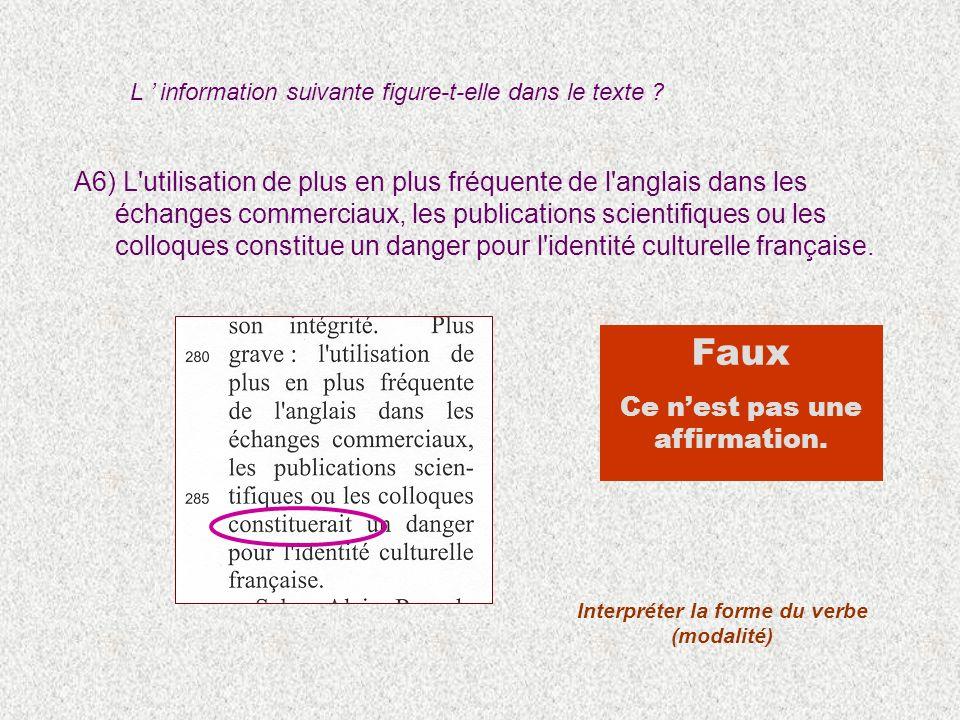 A6) L utilisation de plus en plus fréquente de l anglais dans les échanges commerciaux, les publications scientifiques ou les colloques constitue un danger pour l identité culturelle française.