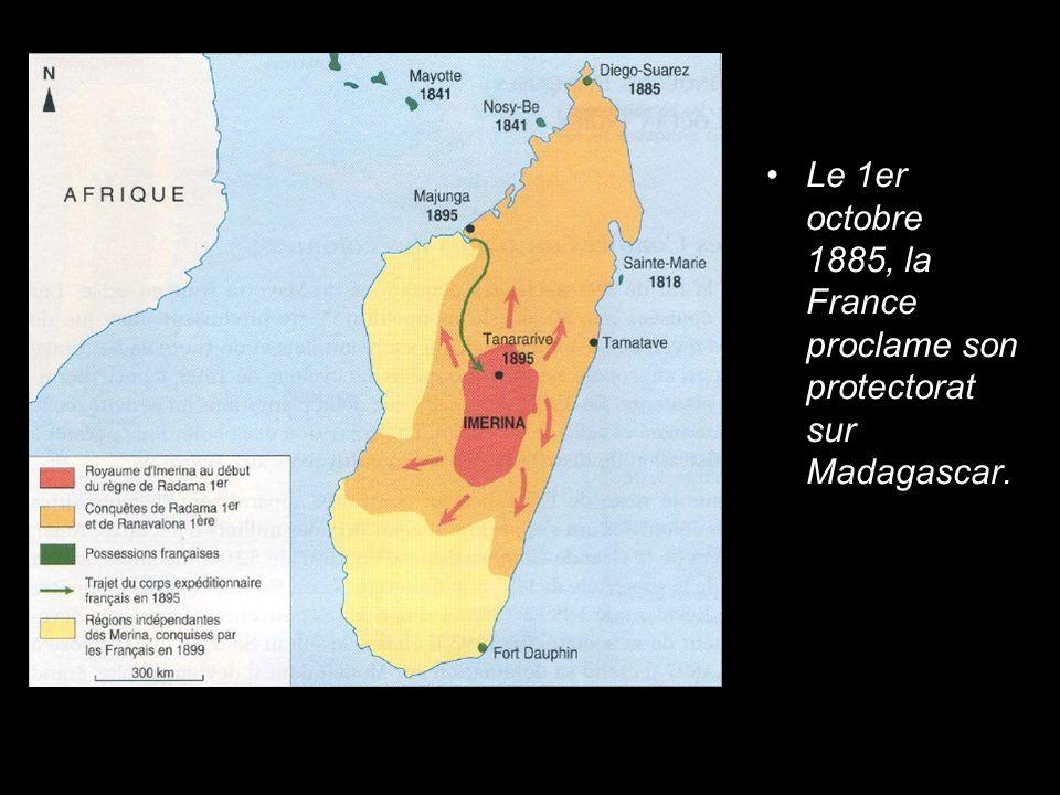 Le 1er octobre 1885, la France proclame son protectorat sur Madagascar.