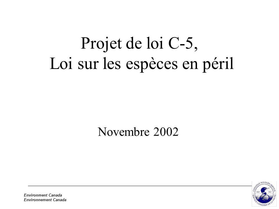 Environment Canada Environnement Canada Projet de loi C-5, Loi sur les espèces en péril Novembre 2002