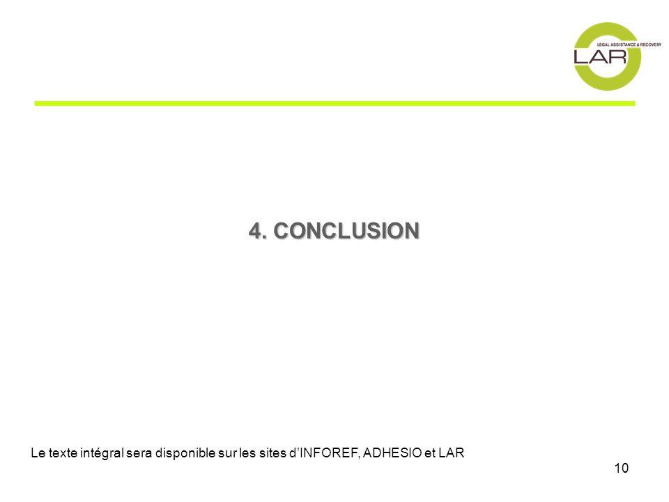 10 4. CONCLUSION Le texte intégral sera disponible sur les sites dINFOREF, ADHESIO et LAR