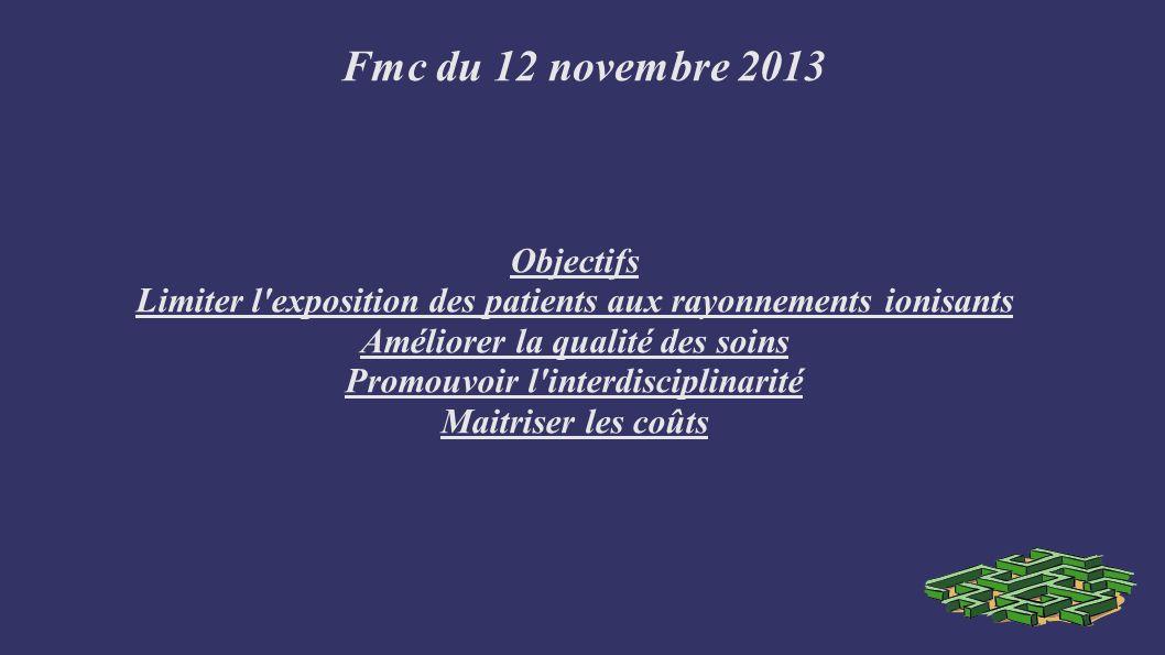 Fmc du 12 novembre 2013 - Site ouvert depuis le 01/01/2013 - Logiciel d aide à la prescription - élaboré par la Société Française de Radiologie et la Société Française de Médecine Nucléaire - soutenu par l ASN et la HAS - actualisé régulièrement