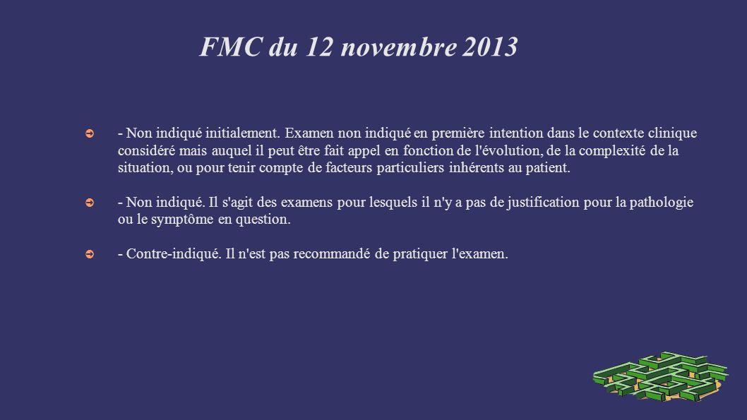 FMC du 12 novembre Grade des recommandations Le grade de la recommandation est indiqué par la lettre A, B, C ou AE.