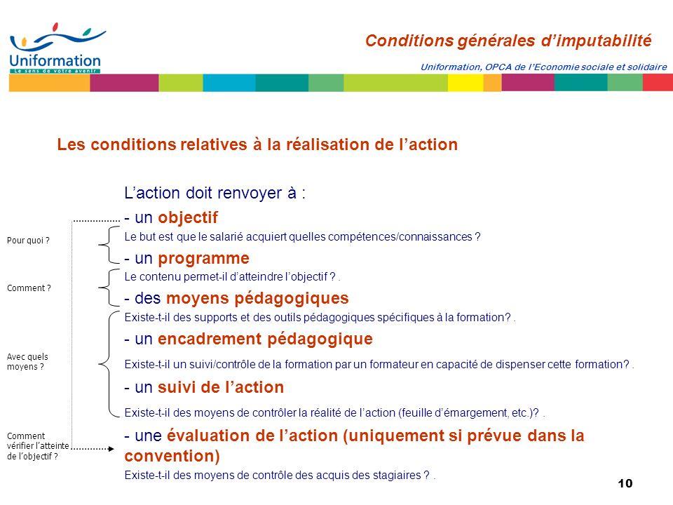 10 Uniformation, OPCA de lEconomie sociale et solidaire Les conditions relatives à la réalisation de laction Laction doit renvoyer à : - un objectif L