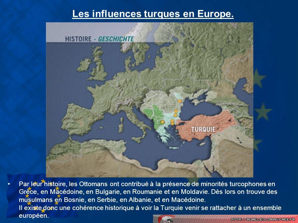 Les influences turques en Europe. Par leur histoire, les Ottomans ont contribué à la présence de minorités turcophones en Grèce, en Macédoine, en Bulg