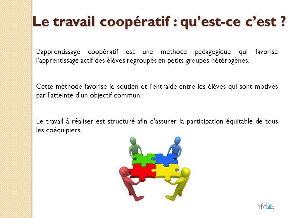 Lapprentissage coopératif est une méthode pédagogique qui favorise lapprentissage actif des élèves regroupés en petits groupes hétérogènes. Cette méth