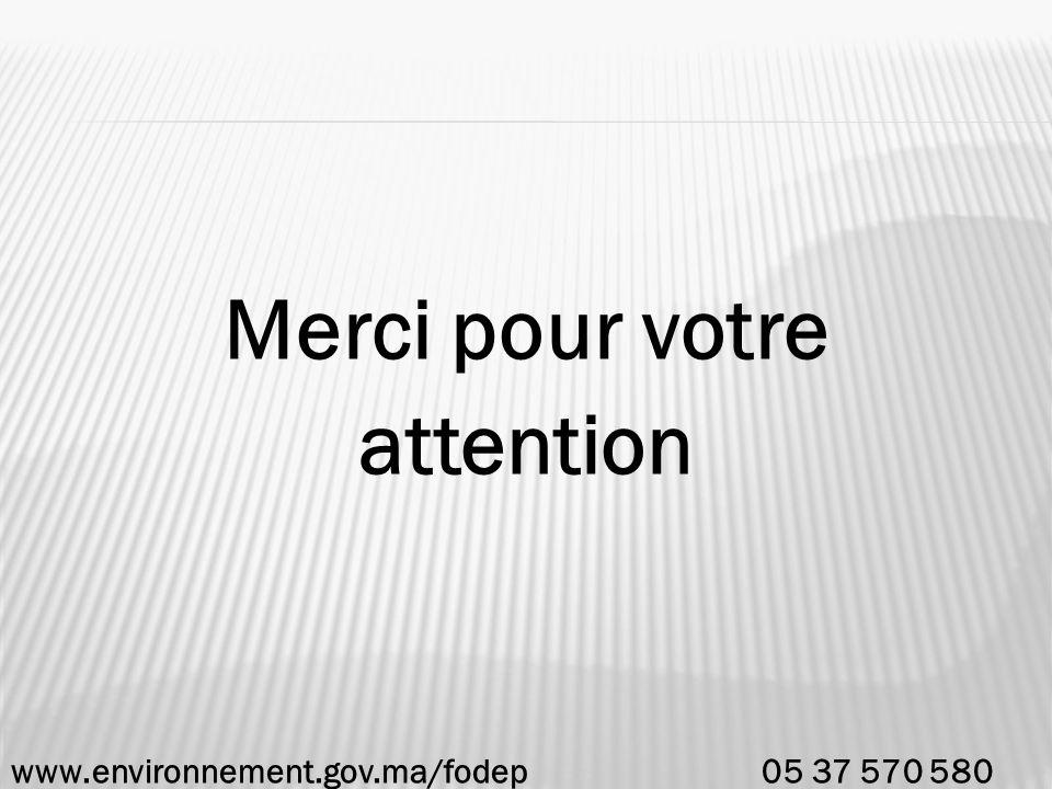 Merci pour votre attention www.environnement.gov.ma/fodep 05 37 570 580