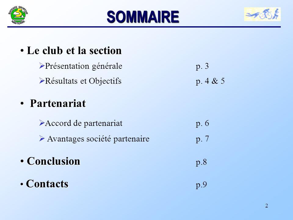 2 SOMMAIRE Le club et la section Le club et la section Ø Présentation générale p.