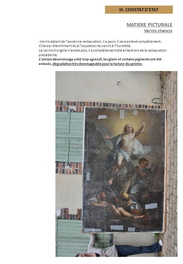 MATIERE PICTURALE Anciennes restaurations Repeints importants : 15% de la surface picturale, en bas dans les parties sombres et en haut sur les déchirures.