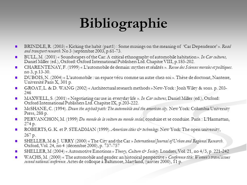 Bibliographie BRINDLE, R. (2003) « Kicking the habit (part1) : Some musings on the meaning of Car Dependence ». Road and transport research. No 3 (sep