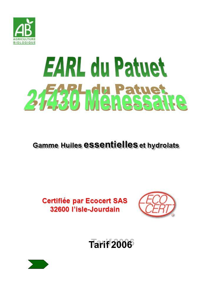Tarif 2006 Certifiée par Ecocert SAS 32600 lisle-Jourdain Gamme Huiles essentielles et hydrolats