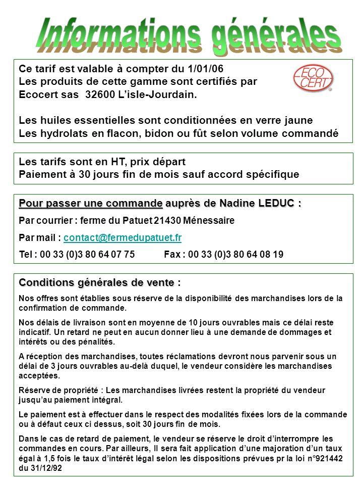Ce tarif est valable à compter du 1/01/06 Les produits de cette gamme sont certifiés par Ecocert sas 32600 Lisle-Jourdain.