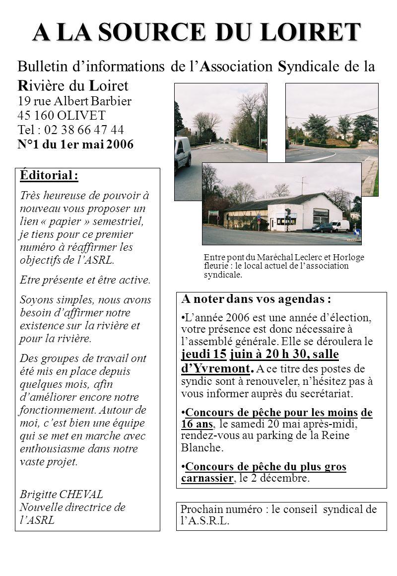 A LA SOURCE DU LOIRET Bulletin dinformations de lAssociation Syndicale de la Rivière du Loiret 19 rue Albert Barbier 45 160 OLIVET Tel : 02 38 66 47 4