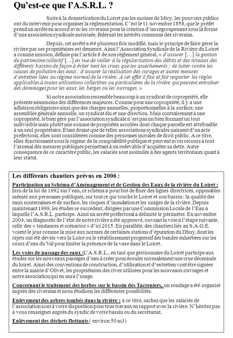 Quest-ce que lA.S.R.L. ? Suite à la domestication du Loiret par les moines de Micy, les pouvoirs publics ont du intervenir pour organiser la réglement