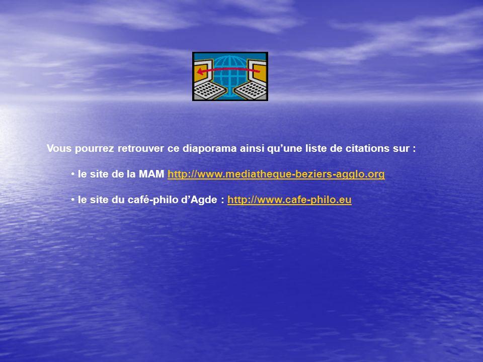 Vous pourrez retrouver ce diaporama ainsi quune liste de citations sur : le site de la MAM http://www.mediatheque-beziers-agglo.orghttp://www.mediathe