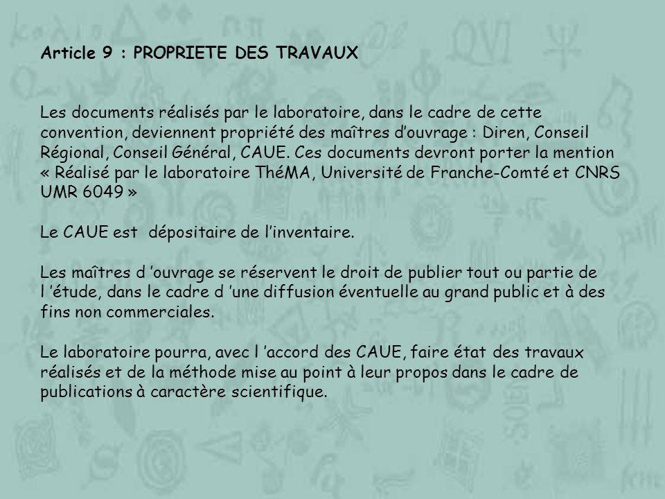Article 9 : PROPRIETE DES TRAVAUX Les documents réalisés par le laboratoire, dans le cadre de cette convention, deviennent propriété des maîtres douvr