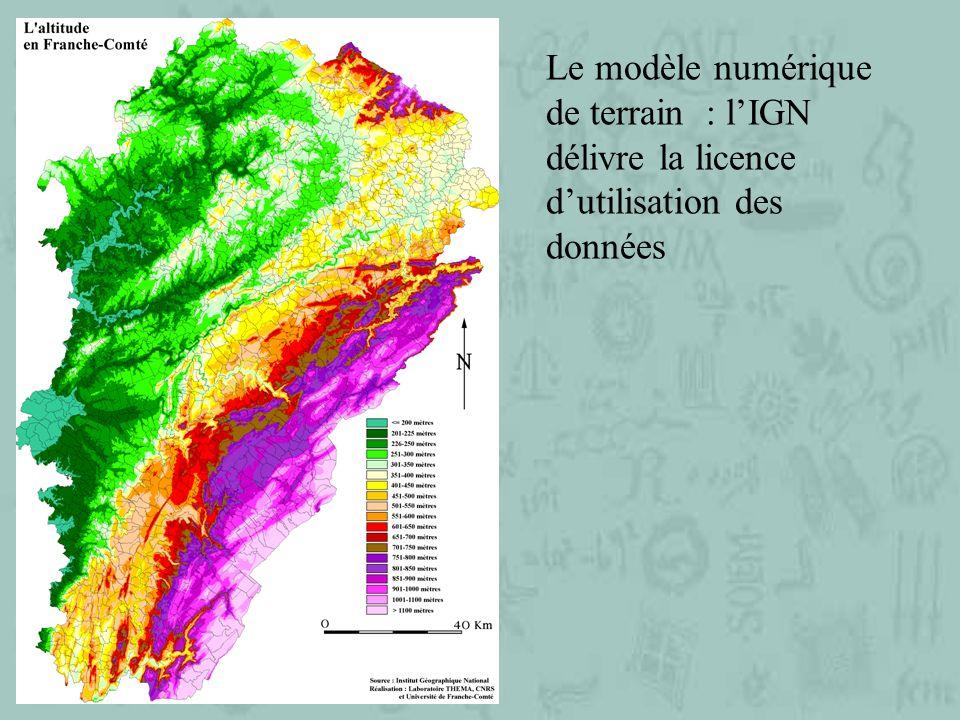 Le modèle numérique de terrain : lIGN délivre la licence dutilisation des données