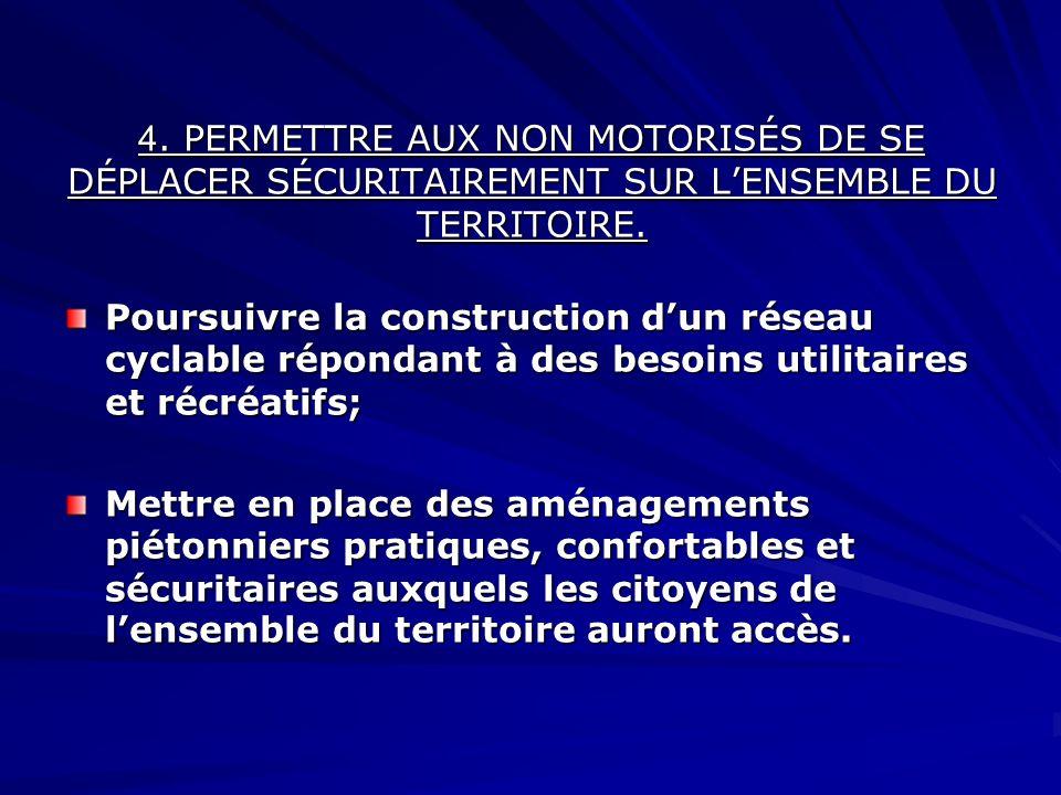 4.PERMETTRE AUX NON MOTORISÉS DE SE DÉPLACER SÉCURITAIREMENT SUR LENSEMBLE DU TERRITOIRE.