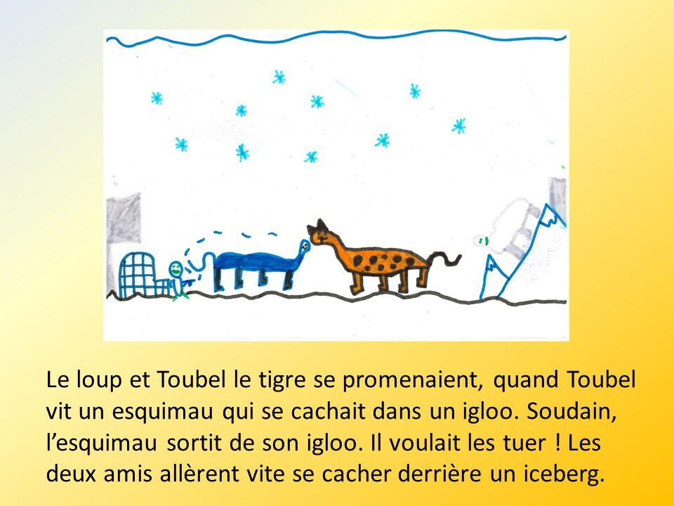 Le loup et Toubel le tigre se promenaient, quand Toubel vit un esquimau qui se cachait dans un igloo.