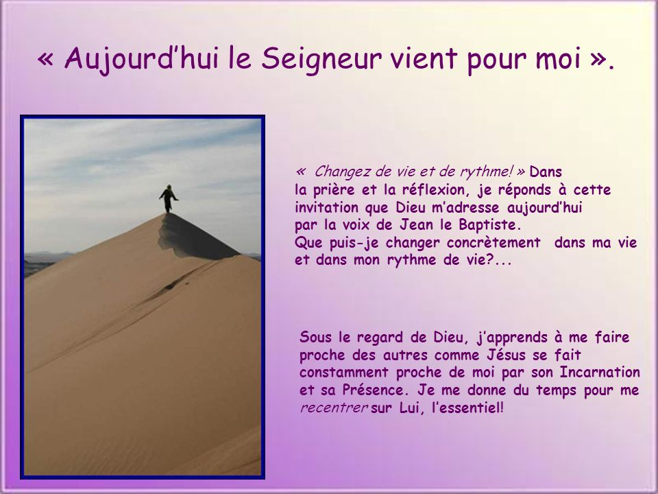 Quand lÉcriture devient Parole Extrait de la méditation du Père Pierre Duvillaret En ces jours-la, paraît Jean le Baptiste qui proclame dans le désert