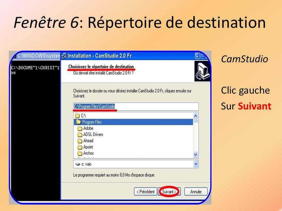 Fenêtre 7: Groupe de programme CamStudio Clic gauche Sur Suivant