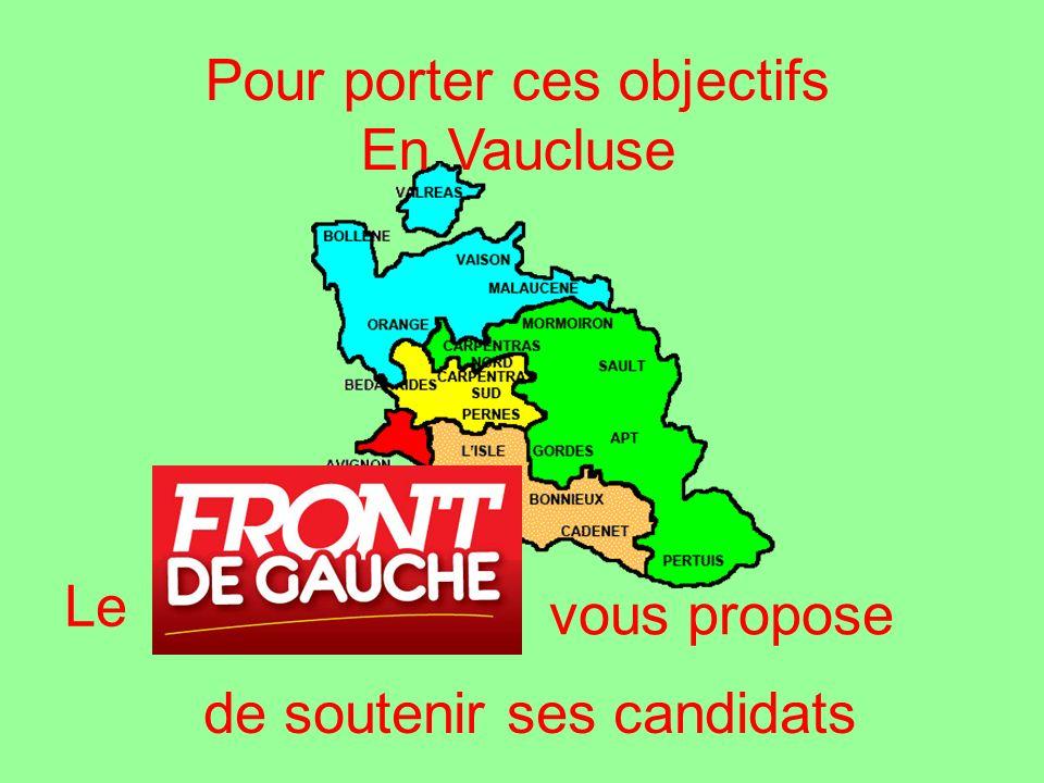 vous propose de soutenir ses candidats Pour porter ces objectifs En Vaucluse Le