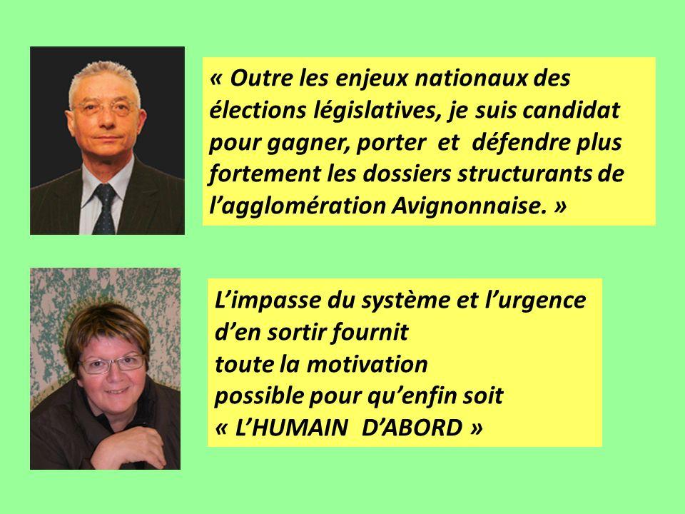 « Outre les enjeux nationaux des élections législatives, je suis candidat pour gagner, porter et défendre plus fortement les dossiers structurants de lagglomération Avignonnaise.