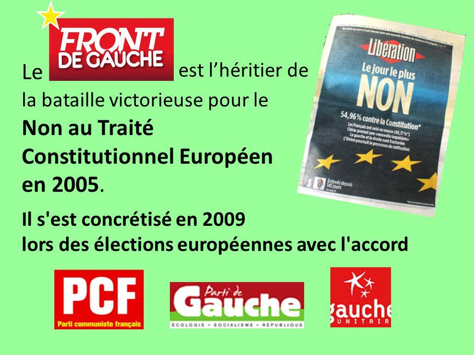 la bataille victorieuse pour le Le est lhéritier de Non au Traité Constitutionnel Européen en 2005.